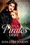 In a Pirate's Debt - Falling in love with a pirate was never part of her plan ...