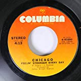 CHICAGO 45 RPM FEELIN' STRONGER EVERY DAY / JENNY