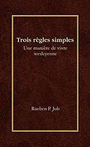 Trois regles simples  [Job, Rueben P.] (Tapa Blanda)