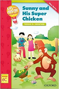 Book Up and Away Readers: Level 6: Sunny and His Super Chicken: Sunny and His Super Chicken Reader 6C