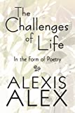 The Challenges of Life, Alexis Alex, 1448939356
