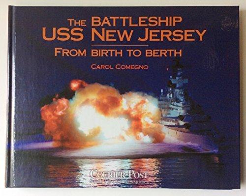 The Battleship USS New Jersey: From Birth to Berth