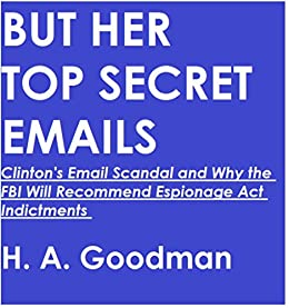 but her top secret emails clinton s email scandal and why the fbi