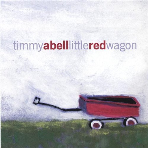 2005 Wagon - Little Red Wagon by Timmy Abell (2005-09-01)