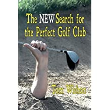 The New Search for the Perfect Golf Club by Wishon, Tom (2011) Paperback