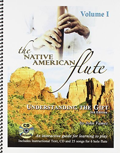 The Native American FLute: Understanding the GIFT with Audio CD by John Vames (2003-01-01)