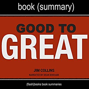 Summary of Good to Great by Jim Collins: Why Some Companies Make the Leap...and Others Don't Audiobook