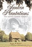 Sunken Plantations, Douglas W. Bostick, 1596294698