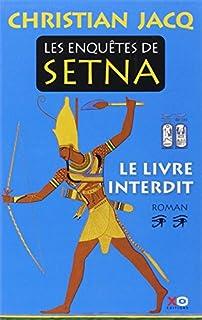 Les enquêtes de Setna : [02] : Le livre interdit, Jacq, Christian