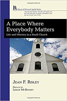 Book A Place Where Everybody Matters: Life and Ministry in a Small Church (House of Prisca and Aquila)