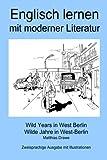 img - for Englisch lernen mit moderner Literatur - Wild Years in West Berlin: Bilingual Edition - English/German book / textbook / text book