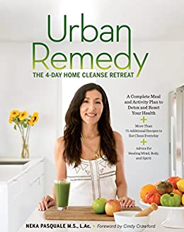 Urban Remedy: The Four-Day Home Cleanse Retreat by [Pasquale, Neka]