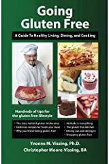Going Gluten Free: A Guide to Healthy Living, Dining, and Cooking Paperback