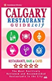 Calgary Restaurant Guide 2019: Best Rated Restaurants in Calgary, Canada - 500 restaurants, bars and cafés recommended for visitors, 2019