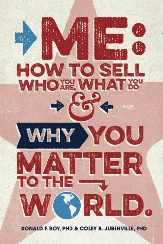 Me: How to Sell Who You Are, What You Do, and Why You Matter to the - How To Sell Services