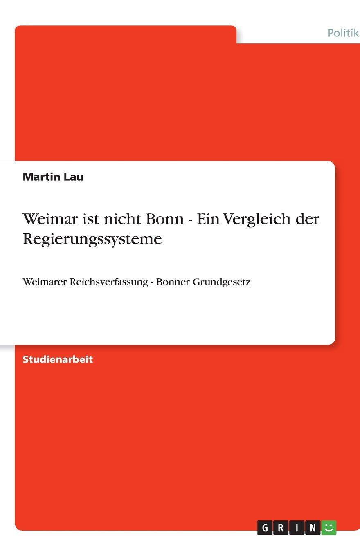 Download Weimar ist nicht Bonn - Ein Vergleich der Regierungssysteme (German Edition) pdf epub