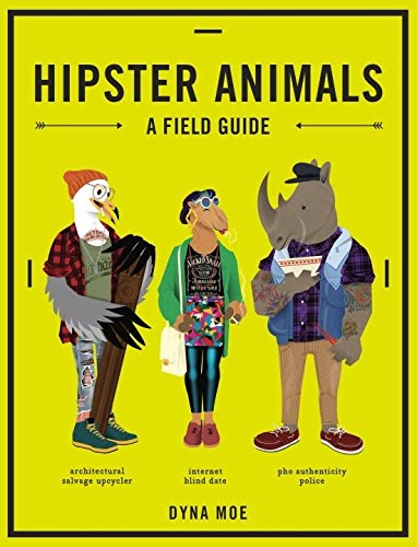 Hipsters Guide (Hipster Animals: A Field Guide)