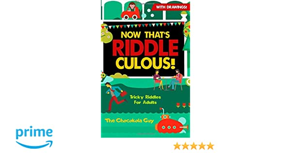 Amazon com: Now That's Riddle-Culous!: Tricky Riddles For