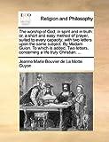 The Worship of God, in Spirit and in Truth, Jeanne-Marie Bouvier de la Motte Guyon, 1140762710