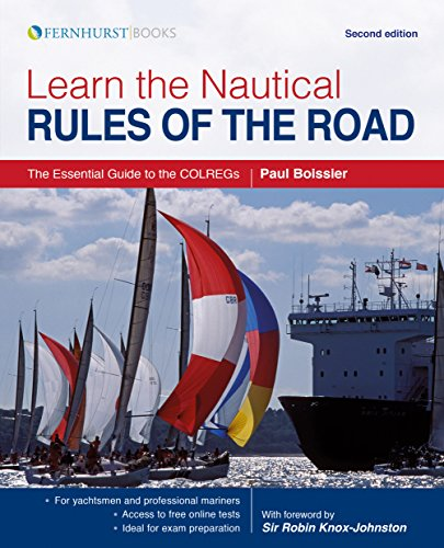 Learn the Nautical Rules of the Road – The Essential Guide to the COLREGs Second edition