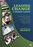 img - for Leading Change in Multiple Contexts: Concepts and Practices in Organizational, Community, Political, Social, and Global Change Settings book / textbook / text book