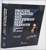 img - for Process, Enhanced, and Multiphase Heat Transfer: A Festschrift for A.E. Bergles book / textbook / text book