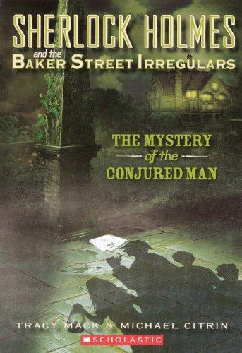 The Mystery Of The Conjured Man (Turtleback School & Library Binding Edition) (Sherlock Holmes and the Baker Street Irregulars (Pb)) pdf