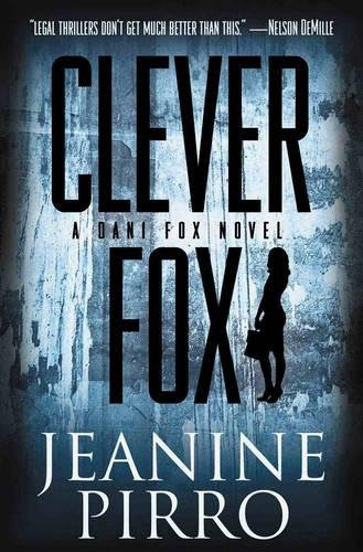 Book cover from Clever Fox: A Dani Fox Novel (Dani Fox Novels) by Jeanine Pirro