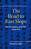 The Road to East Slope: The Development of Su Shi's Poetic Voice