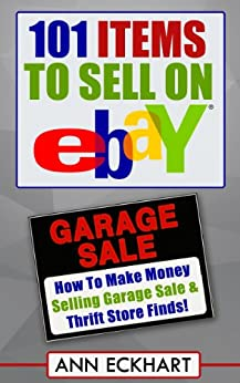 101 Items To Sell On Ebay (2017) by [Eckhart, Ann]