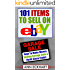 101 Items To Sell On Ebay (2017)