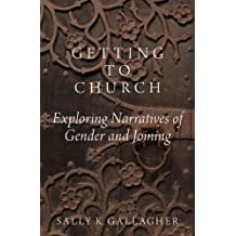 Getting to Church: Exploring Narratives of Gender and Joining