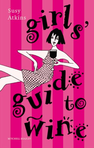 Girls' Guide to Wine by Susy Atkins