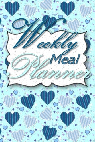 Weekly Meal Planner: 52 Week  Meal Planner Book - Plan Your Meals Weekly Meal And Planning Grocery List - Scrapbook Hearts by Simple Planners and Journals