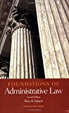 img - for Schuck's Foundations of Administrative Law, 2D (Foundations of Law Series) book / textbook / text book
