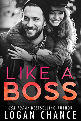 Like A Boss (Boss Duet Book One) by [Chance, Logan]