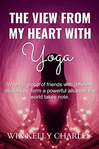 The View from my Heart with Yoga: The Power of Love and ...