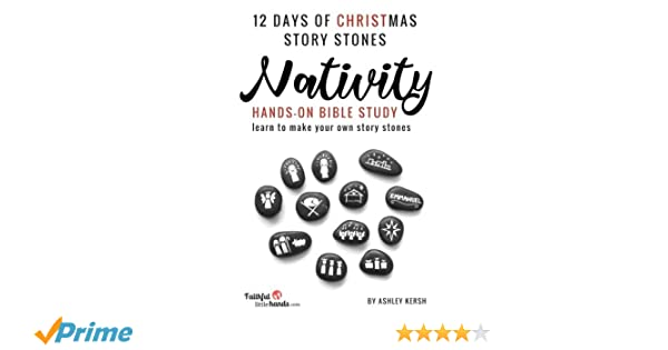 Christmas Story From The Bible.12 Days Of Christmas Story Stones Nativity Hands On Bible