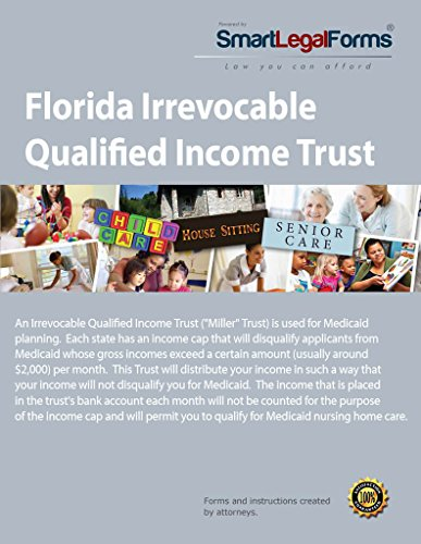 Florida Irrevocable Qualified Income Trust  Instant Access