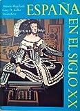 Espana en el Siglo XX, Antonio Regalado, 0155228730
