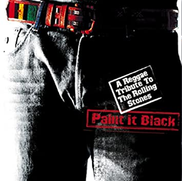 Various Artists - Paint It Black: A Reggae Tribute To The Rolling ...