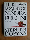 The Two Deaths of Senora Puccini, Stephen Dobyns, 0670819808