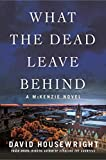 What the Dead Leave Behind (Twin Cities P.I. Mac McKenzie Novels)