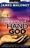 The Dancing Hand of God, James Maloney, 1449730264