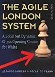 The Agile London System: A Solid But Dynamic Chess Opening Choice For White-Alfonso Romero Holmes Oscar De Prado