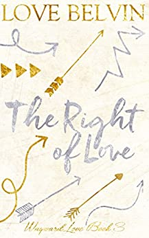 The Right of Love (Wayward Love Book 3) by [Belvin, Love]