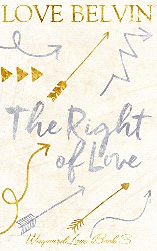 The Right Of Love Wayward Love Book 3
