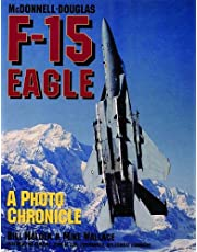 McDonnell-Douglas F-15 Eagle: A Photo Chronicle