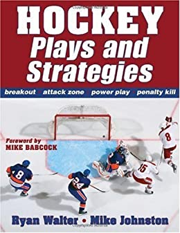 Hockey Plays and Strategies by [Walter, Ryan, Johnston, Mike]
