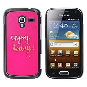 Be Good Phone Accessory // Dura Cáscara cubierta Protectora Caso Carcasa Funda de Protección para Samsung Galaxy Ace 2 I8160 Ace II X S7560M // Today Motivational Pink Gold Text